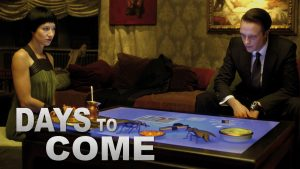 Days to Come on Amazon Prime Video