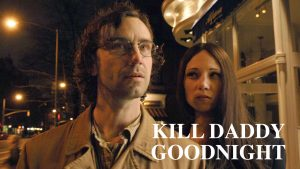 Watch Kill Daddy Goodnight on Amazon Video