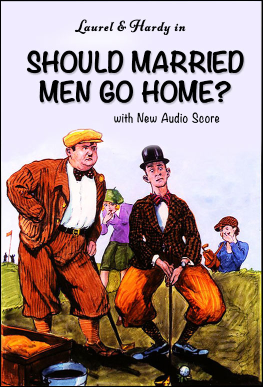 Laurel & Hardy: Should Married Men Go Home?